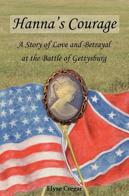 Image for Hanna's Courage: A Story of Love and Betrayal at the Battle of Gettysburg