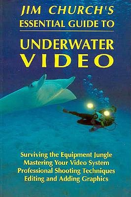 Image for Jim Church's Essential Guide to Underwater Video