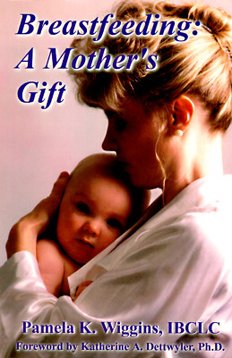 Image for BREASTFEEDING: A MOTHER'S GIFT