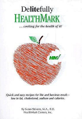 Image for Delitefully Healthmark... Cooking for the Health of It!