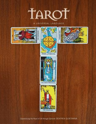 Tarot: A Universal Language: A Glossary of The Tarot and Its Symbols, Beatrex Quntanna