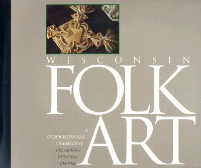 Image for Wisconsin Folk Art: A Sesquicentennial Celebration