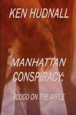 Manhattan Conspiracy: Blood on the Apple, KEN HUDNALL