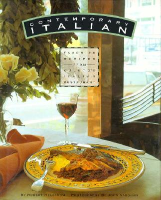 Image for Contemporary Italian: Favorite Recipes from Kuleto's Restaurant