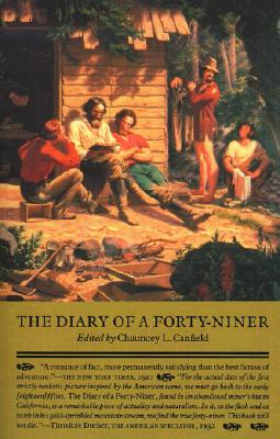 The Diary of a Forty-Niner, CANFIELD, Chauncey - L. - Editor