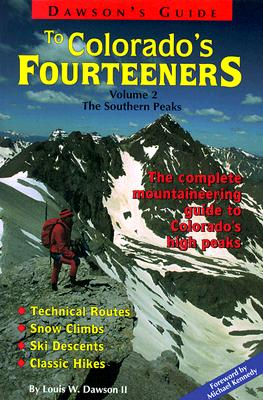 Dawson's Guide to Colorado's Fourteeners, Volume 2, the Southern Peaks