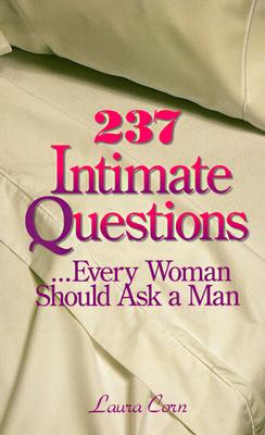 Image for 237 Intimate Questions Every Woman Should Ask a Man