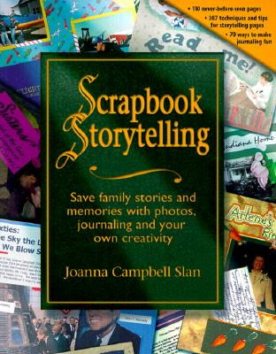 Image for Scrapbook Storytelling: Save Family Stories and Memories With Photos, Journaling and Your Own Creativity