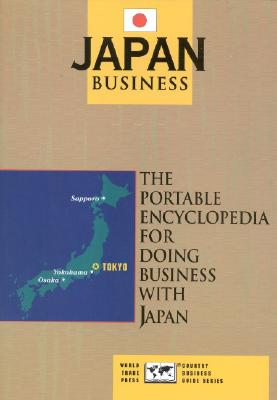 Image for Japan Business: The Portable Encyclopedia for Doing Business with Japan (World Trade Press Country Business Guides)