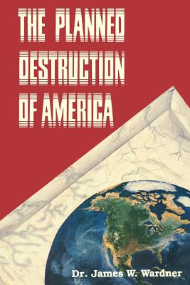 Image for The Planned Destruction of America