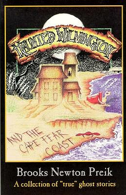 Image for Haunted Wilmington and the Cape Fear Coast