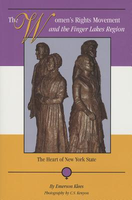 Image for The Women's Rights Movement and the Finger Lakes Region: The Heart of New York State