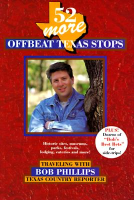 Image for 52 More Offbeat Texas Stops: Traveling With Bob Phillips, Texas Country Reporter