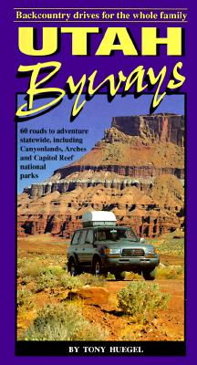 Image for Utah Byways: Back Country Drives for the Whole Family