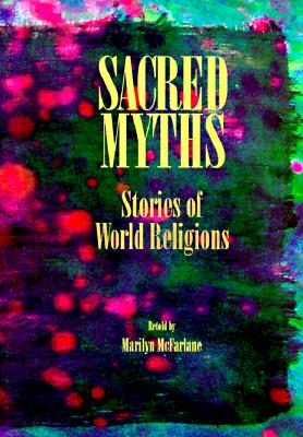 Image for Sacred Myths: Stories of World Religions