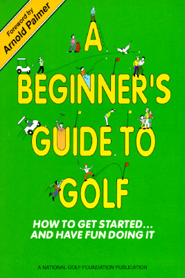 Image for A Beginner's Guide to Golf/How to Get Started...and Have Fun Doing It