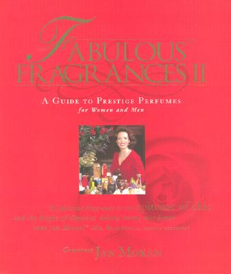 Image for Fabulous Fragrances II: A Guide to Prestige Perfumes for Women and Men