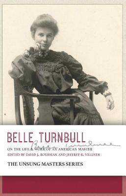 Image for Belle Turnbull: On the Life & Work of an American Master (The Unsung Master)