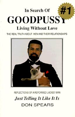 Image for In Search of Goodpussy: Living Without Love