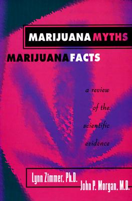 Image for Marijuana Myths Marijuana Facts: A Review Of The Scientific Evidence