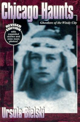 Image for Chicago Haunts: Ghostlore of the Windy City Bielski, Ursula