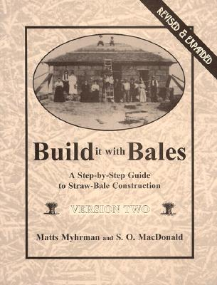 Image for BUILD IT WITH BALES VERSION TWO A STEP-BY-STEP GUIDE TO STRAW BALE CONSTRUCTION
