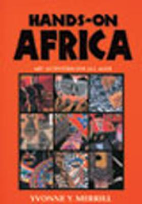 Hands-On Africa: Art Activities for All Ages, Merrill, Yvonne Y.