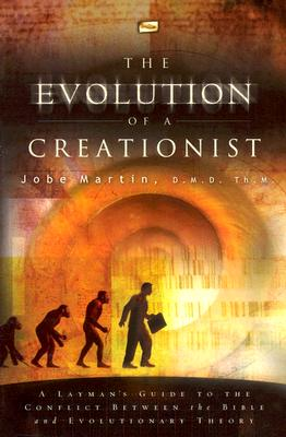 Image for The Evolution of a Creationist: A Layman's Guide to the Conflict Between the Bible and Evolutionary Theory