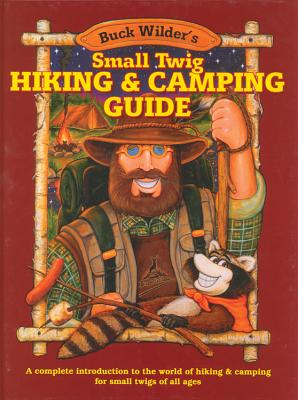 Image for Small Twig Hiking & Camping Guide: A Complete Introduction to the World of Hiking & Camping for Small Twigs of All Ages