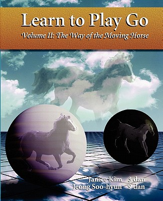 Image for Learn To Play Go, Volume II: The Way of the Moving Horse