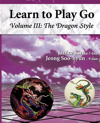 Image for Learn to Play Go, Vol. 3: The Dragon Style