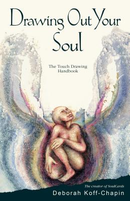 Image for Drawing Out Your Soul : The Touch Drawing Handbook