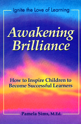 Image for Awakening Brilliance: How to Inspire Children to Become Successful Learners (Awakening the Love of Learning Series)