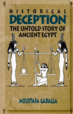 Image for Historical Deception: The Untold Story of Ancient Egypt