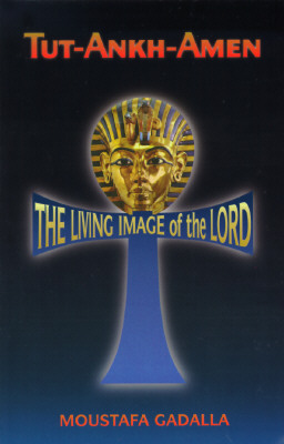 Image for Tut-Ankh-Amen: The Living Image of the Lord