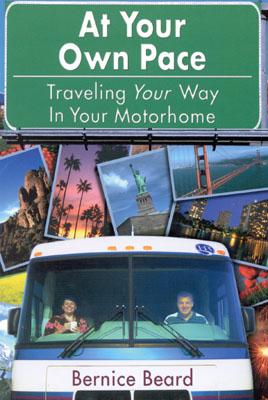 Image for At Your Own Pace: Traveling Your Way in Your Motorhome