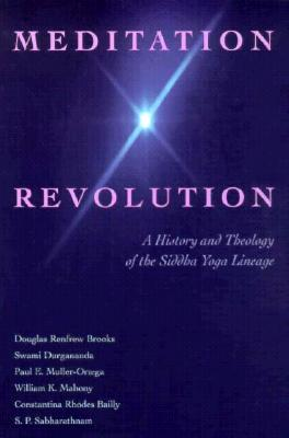 Image for Meditation Revolution: A History and Theology of the Siddha Yoga Lineage
