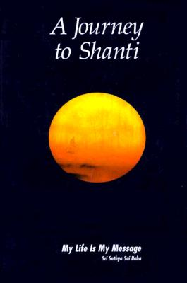 Image for Journey to Shanti: My Life is My Message