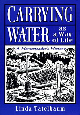 Image for Carrying Water as a Way of Life: A Homesteader's History