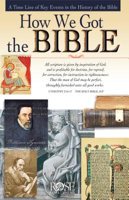 Image for How We Got the Bible: A Timeline of Key Events and History of the Bible (Increase Your Confidence in the Reliability of the Bible)