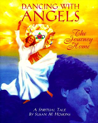 Image for Dancing With Angels: The Journey Home