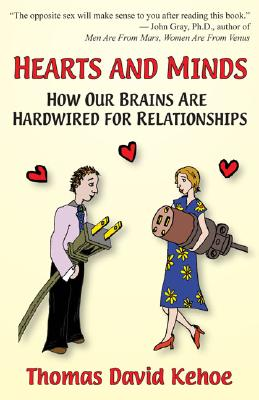 Image for Hearts and Minds: How Our Brains Are Hardwired for Relationships