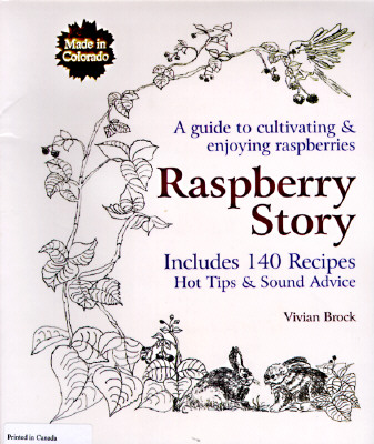 Image for Raspberry Story: A Guide to Cultivating & Enjoying Raspberries ; Includes 140 Recipes, Hot Tips & Sound Advice