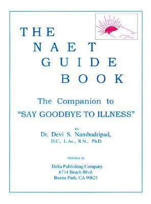 The NAET Guide Book (4th Ed.), Devi S., Dr., Ph.D. Nambudripad