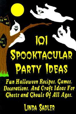 Image for 101 Spooktacular Party Ideas