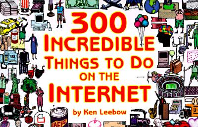 Image for 300 Incredible Things to Do on the Internet  -- Vol. I
