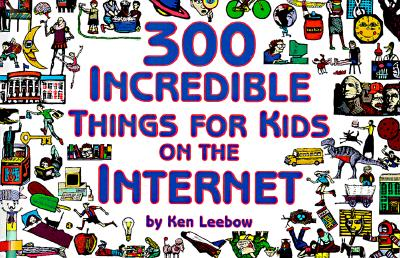 Image for 300 Incredible Things for Kids on the Internet