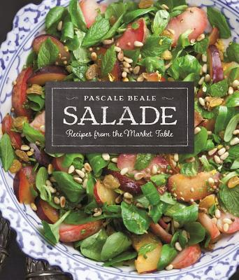 Image for Salade: Recipes from the Market Table (Recipes from the Market Table, 1)