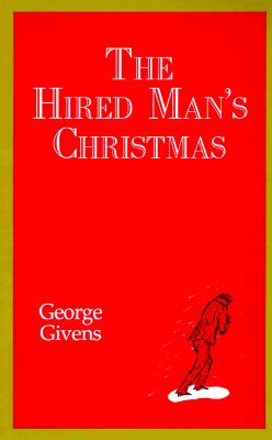 Image for The Hired Man's Christmas: A True Story