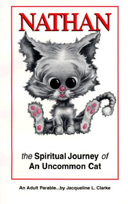Image for NATHAN…The Spiritual Journey of an Uncommon Cat  (An Adult Parable)
